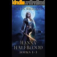 Hanna Halfblood: Books 1-3