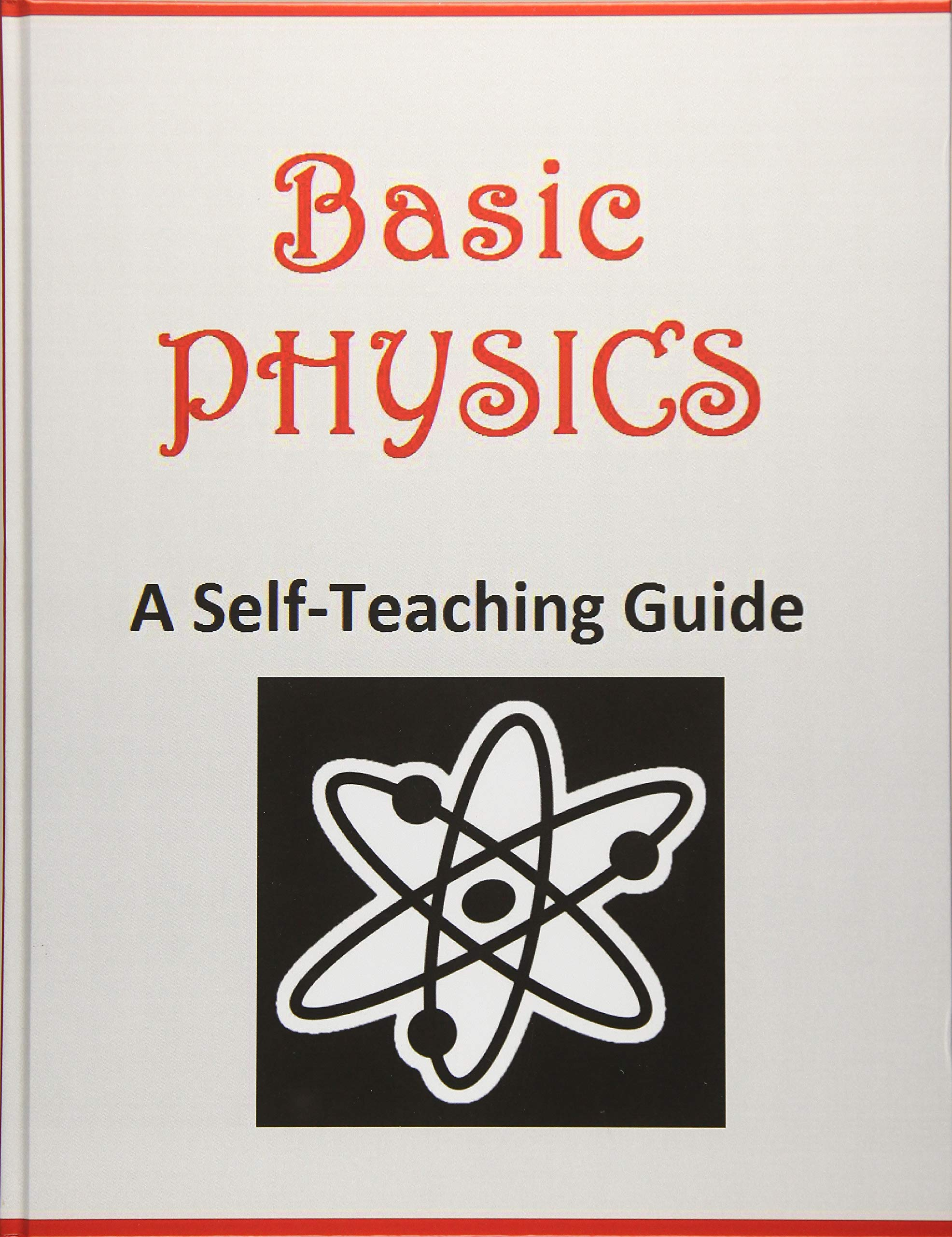Basic Physics: A Self-Teaching Guide: K Kuhn: 9781948117807: Amazon.com:  Books