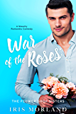 War of the Roses: A Steamy Romantic Comedy (A Petal Plucker Prelude) (English Edition)