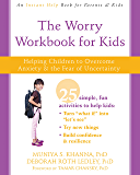The Worry Workbook for Kids: Helping Children to Overcome Anxiety and the Fear of Uncertainty (An Instant Help Book for Parents & Kids)