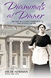 Diamonds At Dinner: My Life as a Lady's Maid in a 1930s Stately Home.