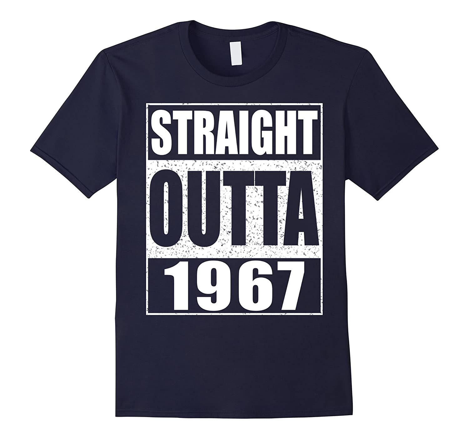 Straight Outta 1967 T-Shirt Funny 50th Birthday Gift Shirt-BN