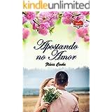 Apostando no Amor (Série Amor Eterno - Livro 5)