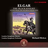 Edward Elgar: The Black Knight, Scenes from the Bavarian Highlands [London Symphony Chorus; London Symphony Orchestra; Richard Hickox] [Chandos: CHAN 10946X]