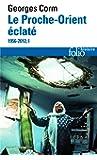 Le Proche-Orient éclaté (Tome 1): (1956-2012)