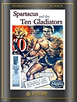 Spartacus And The 10 Gladiators
