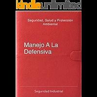 Manejo a la Defensiva: Seguridad Salud y Protección Ambiental (SSPA nº 4)