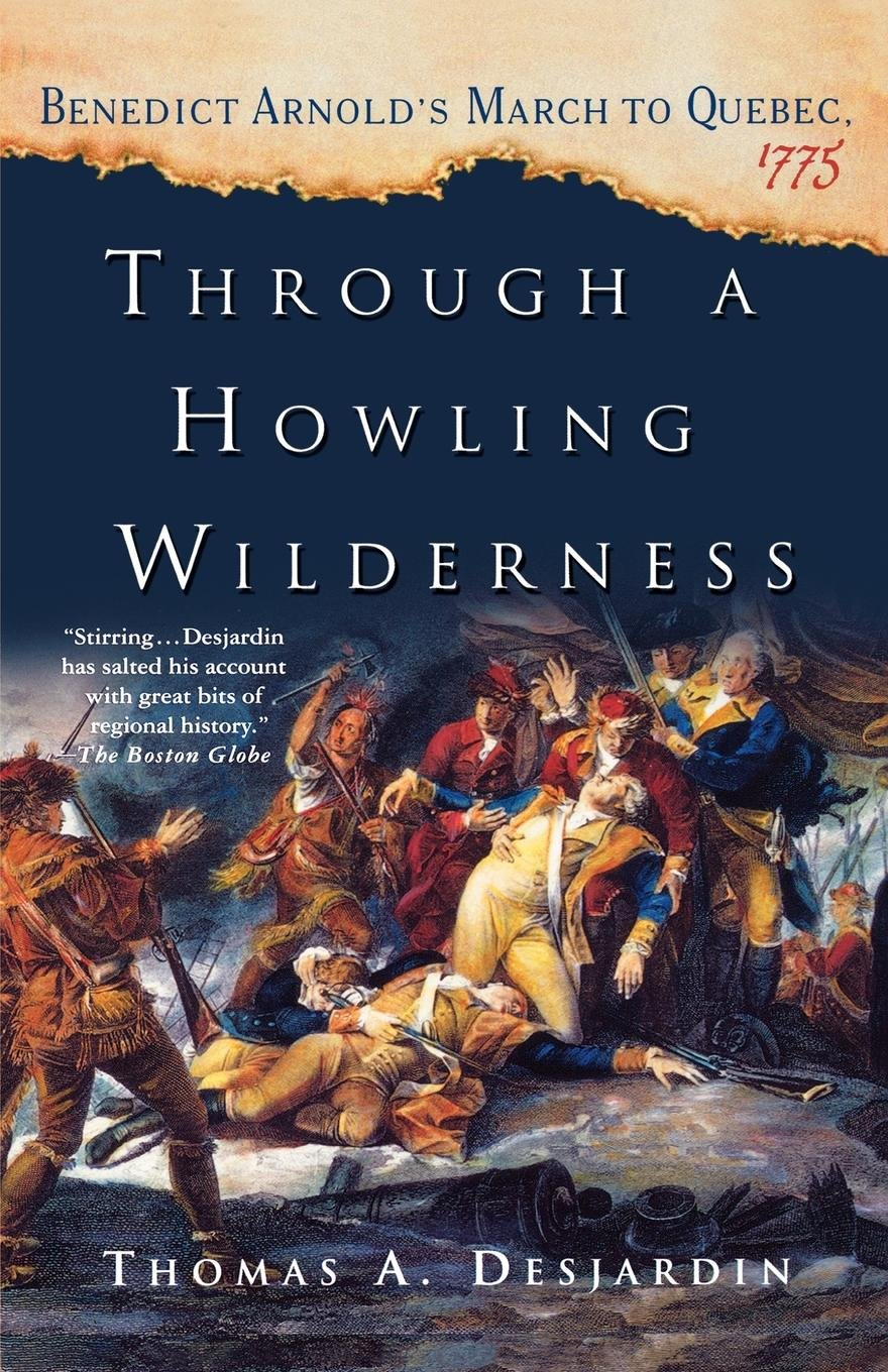 Through a Howling Wilderness: Benedict Arnold's March to Quebec, 1775 PDF Text fb2 ebook