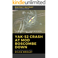 Yak-52 Crash at MoD Boscombe Down: Illegal Flight with Fatal Results (Mayday Mayday Quick Aviation Reads Book 2)