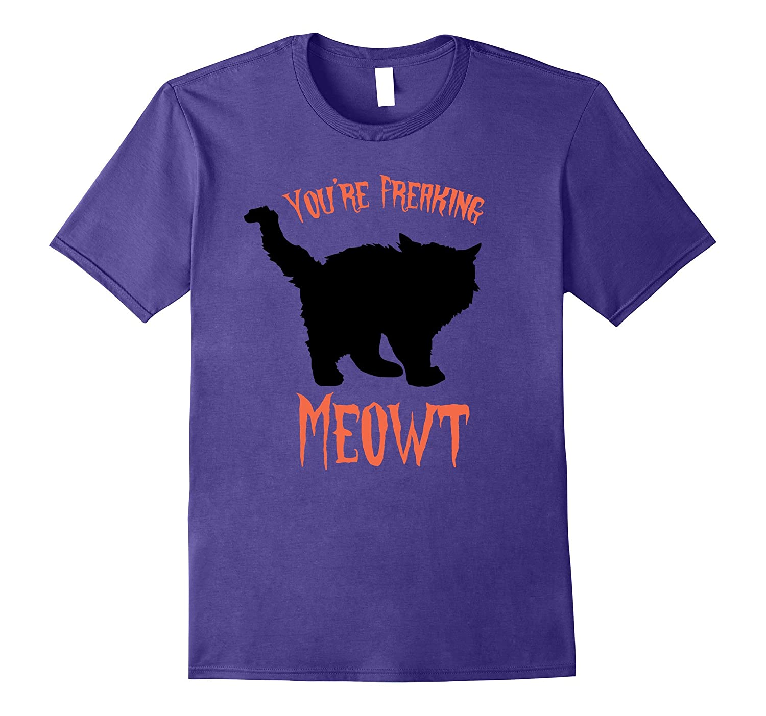 You're Freaking Meowt Scared Cat Halloween Costume T-Shirt-CL