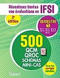 IFSI : le semestre 1 en 500 QCM, QROC, schémas et mini-cas : Réussissez toutes vos évaluations : UE 1.1, 1.3, 2.1, 2.2, 2.4, 2.10, 2.11