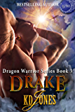Drake (Dragon Warrior Series Book 3)