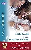 Le bébé du cheikh - Un médecin trop célèbre - Effets secondaires (Harlequin Blanche)