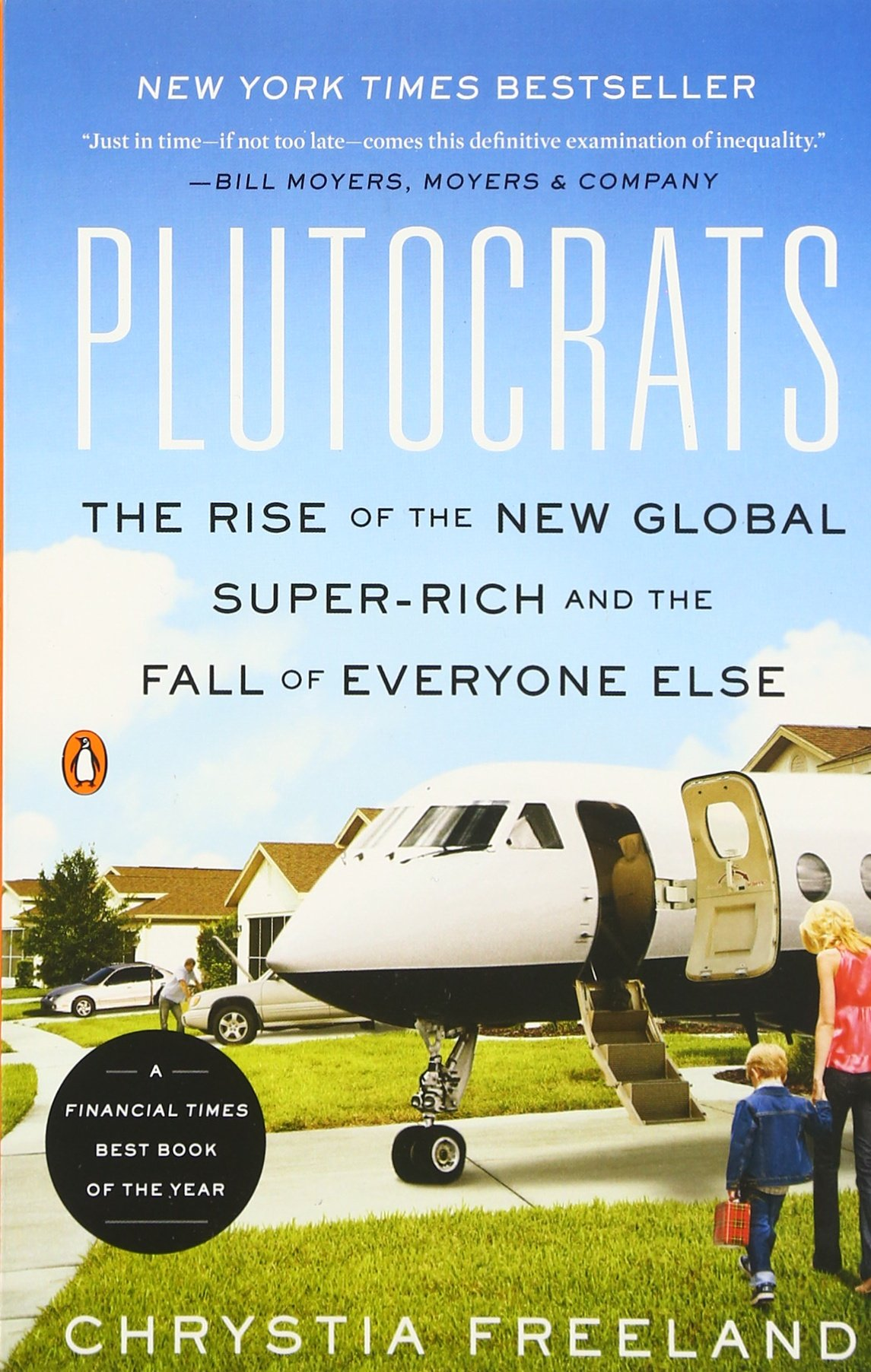 Plutocrats the rise of the new global super rich and the fall of plutocrats the rise of the new global super rich and the fall of everyone else chrystia freeland 9780143124061 amazon books fandeluxe Images