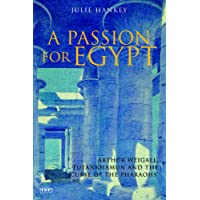 Passion for Egypt: Arthur Weigall, Tutankhamun and the 'Curse of the Pharaohs' (Tauris Parke Paperbacks)