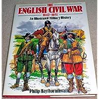 English Civil War, 1642-1651: An Illustrated Military History