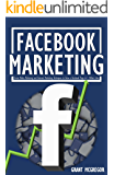 Facebook Marketing: Social Media Marketing and Internet Marketing Techniques to Grow a Facebook Page to 1 Million Likes