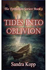 Tides Into Oblivion (The Epthelion Series Book 3) Kindle Edition