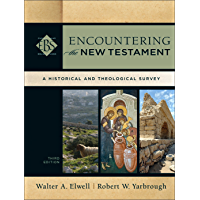 Encountering the New Testament (Encountering Biblical Studies): A Historical and Theological Survey