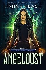 Angeldust: A New Adult Urban Fantasy (Dark Angel Saga Book 5) Kindle Edition