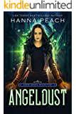 Angeldust: A New Adult Urban Fantasy (Dark Angel Saga Book 5)