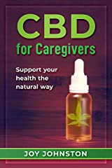 CBD for Caregivers Kindle Edition