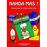 Nahda Mas ?: Réflexions autour de l'attentat à Charlie Hebdo (Les Savoirs) (French Edition)