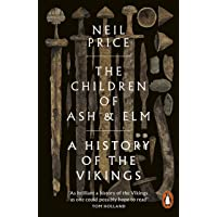The Children of Ash and Elm: A History of the Vikings