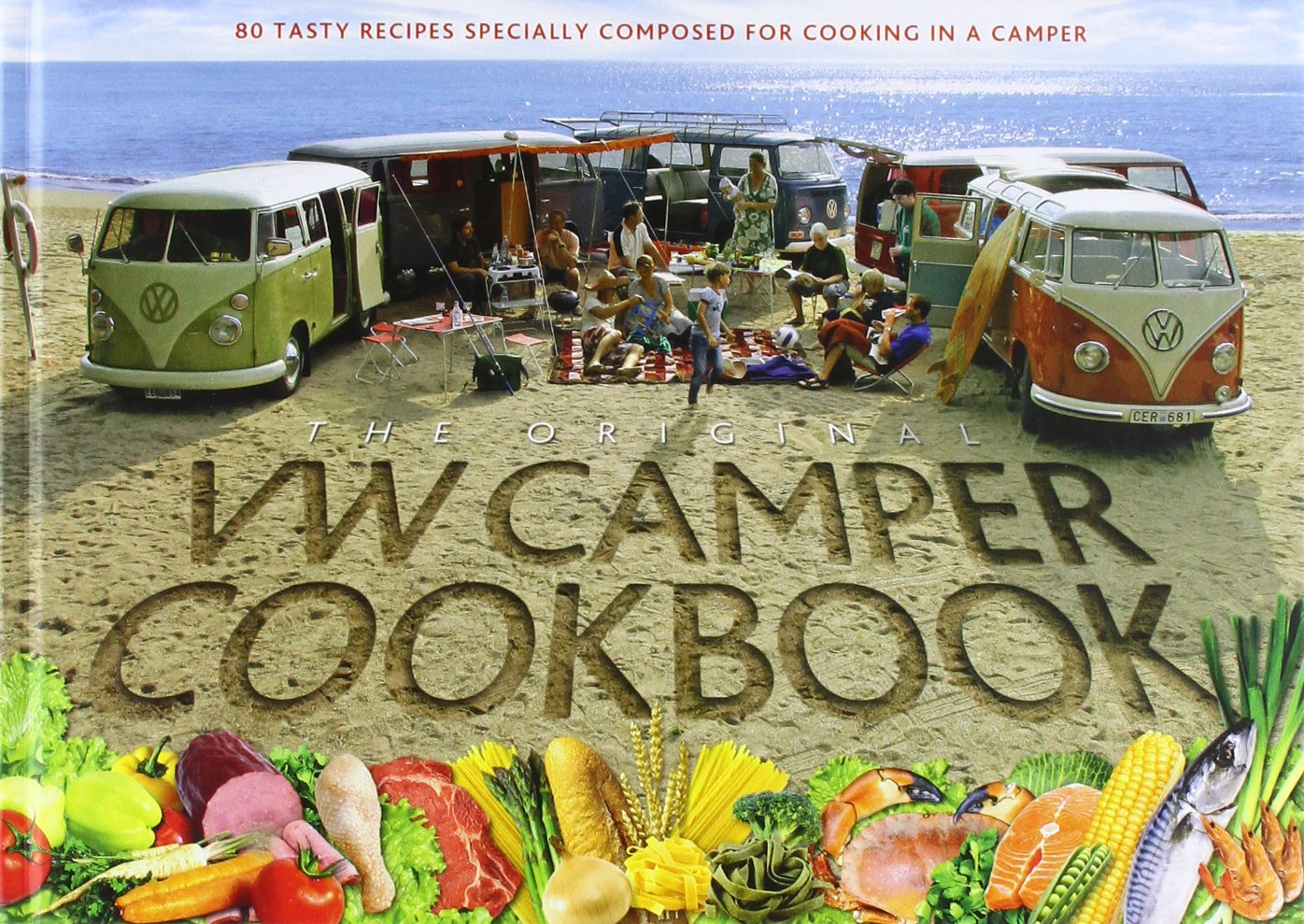 Download The Original VW Camper Cookbook: 80 Tasty Recipes Specially Composed for Cooking in a Camper PDF