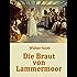 Die Braut von Lammermoor: Historischer Roman