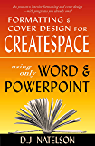 Formatting & Cover Design for CreateSpace Using Only Word & PowerPoint