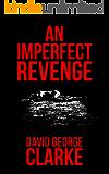 An Imperfect Revenge: A Psychological Thriller