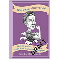 What Would de Beauvoir Do