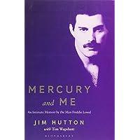 Mercury and Me: An Intimate Memoir by the Man Freddie Loved