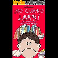 ¡No quiero leer!: Libro infantil (6 - 7