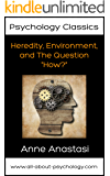 "Psychology Classics: Heredity, Environment, and The Question ""How?"" (English Edition)"