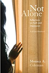 Not Alone: Reflections on Faith and Depression Kindle Edition