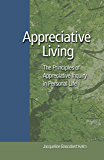 Appreciative Living: The Principles of Appreciative Inquiry in Daily Life