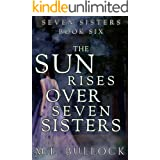 The Sun Rises Over Seven Sisters (Seven Sisters Series Book 6)