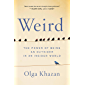Weird: The Power of Being an Outsider in an Insider World (English Edition)