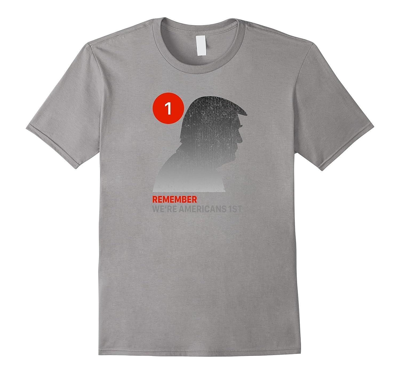 Remember We're American First Donald Trump T-shirt-Art