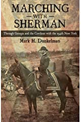Marching with Sherman: Through Georgia and the Carolinas with the 154th New York (Conflicting Worlds: New Dimensions of the American Civil War) Hardcover