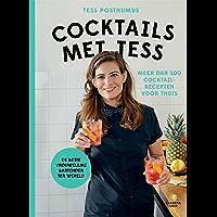 Cocktails met Tess: Meer dan 100 cocktailrecepten voor thuis