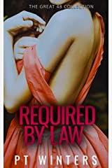 Required by Law: The Great 48: Stories about Reluctant and Submissive Women Kindle Edition