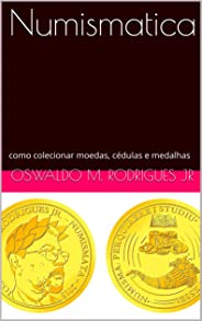 Numismatica: como colecionar moedas, cédulas e medalhas
