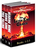 The Irish End Games, Books 1-3