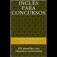 INGLÊS PARA CONCURSOS: 200 questões com respostas comentadas