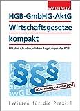 HGB, GmbHG, AktG, Wirtschaftsgesetze kompakt 2017: Mit den schuldrechtlichen Regelungen des BGB