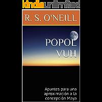 POPOL VUH: Apuntes para una aproximación a la