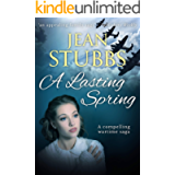 A Lasting Spring: A compelling wartime saga